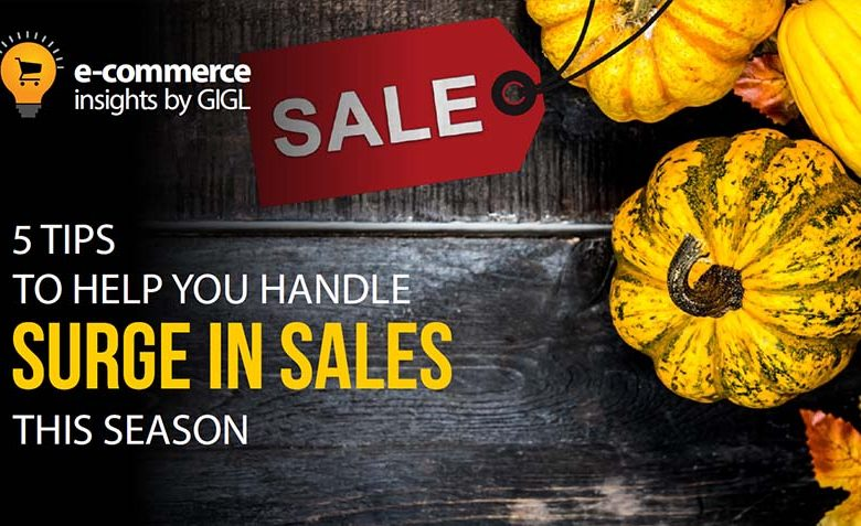 5 Tips To Help You Handle Surge in Sales This Season
