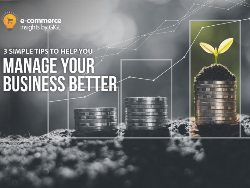 3 Tips To Help You Manage Your Business Better