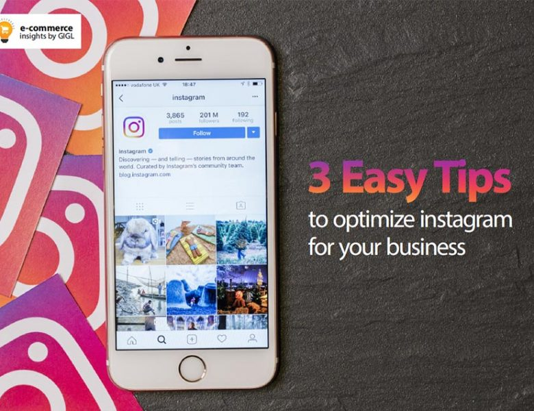 3 Easy Tips To Optimize Instagram For Your Business