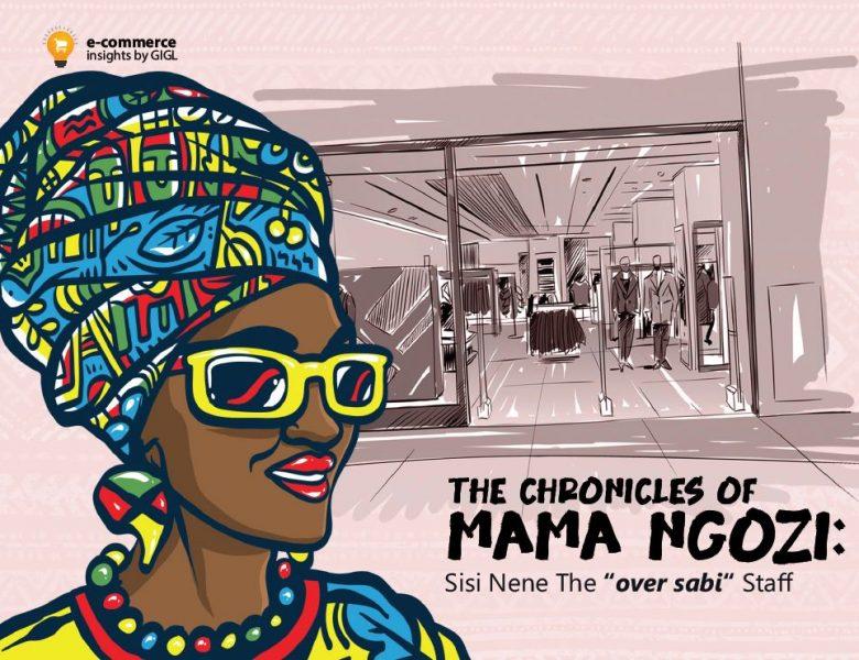 "The Chronicles of Mama Ngozi: Sisi Nene The ""Over Sabi"" Staff"